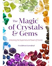 The Magic of Crystals and Gems: (Healing Gemstones and Crystals)