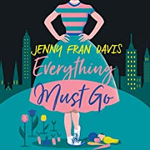 Everything Must Go Audiobook by Jenny Fran Davis Narrated by Katherine Fenton