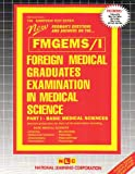 Foreign Medical Graduates Examination in Medical Science (FMGEMS) Pt. I : Basic Medical Sciences, Rudman, Jack, 0837369657