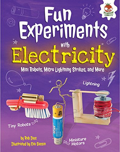 Fun Experiments with Electricity: Mini Robots, Micro Lightning Strikes, and More (Amazing Science Experiments) (Kit Led Rob)