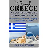 Travel Greece: A Tourist's Guide on Travelling to Greece; Find the Best Places to See, Things to Do, Nightlife, Restaurants and Accomodations! (Includes Travel Guides; Athens, Rhodes, Kos, Heraklion)