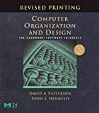 Computer Organization and Design, Revised Printing, Third Edition: The Hardware/Software Interface (The Morgan Kaufmann Series in Computer Architecture and Design)