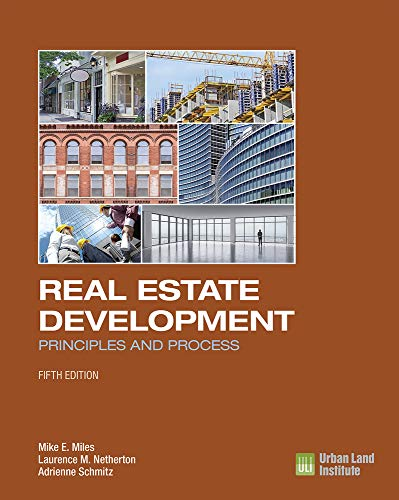 Real Estate Development - 5th Edition: Principles and Process (Best Real Estate Design)