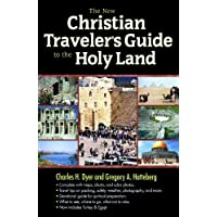 The New Christian Traveler's Guide to the Holy Land