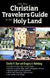 The New Christian Traveler's Guide to the Holy Land, Charles H. Dyer and Gregory A. Hatteberg, 0802466508