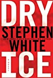 Dry Ice, Stephen White, 0525949976