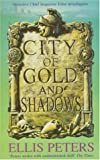 City of Gold and Shadows by Ellis Peters front cover