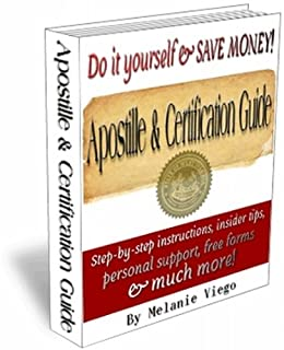 Apostille & Certification Guide: Do-it-yourself for Less Money! by [Viego, Melanie]