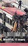 La Manipulation : Madrid, 11 mars par Chalvidant