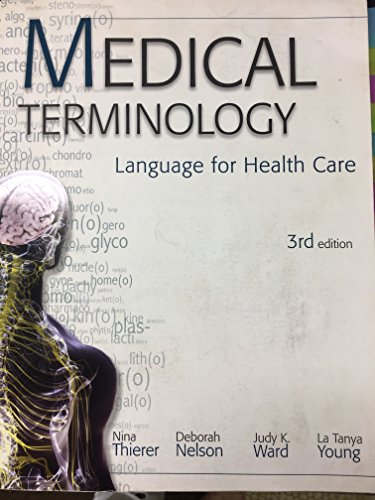 Medical Terminology: Language for Health Care , 3RD EDITION