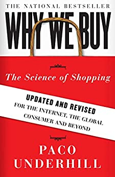 Why We Buy: The Science Of Shopping by [Underhill, Paco]