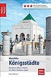 img - for Nelles Pocket Reisef hrer Marokko - K nigsst dte: Marrakesch, Meknes, Volubilis, Fes, Rabat, Casablanca, Agadir (German Edition) book / textbook / text book