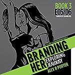 Branding Her 3: Exploring Jealousy [E05 & E06] | Alex B. Porter