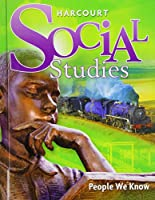 Harcourt Social Studies: Student Edition Grade 2 People We Know 2010