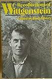 Recollections of Wittgenstein by Hermine Wittgenstein Fania Pascal F. R. Leavis John King M. O' C. Drury (1984-03-01…