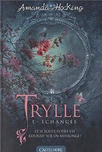 La trilogie des Trylles, Tome 1 : Echangée par Hocking