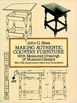 Making Authentic Pennsylvania Dutch Furniture: With Measured Drawings (Dover Woodworking)