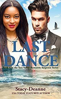 Last Dance (Tate Valley Romantic Suspense Series Book 4) by [Stacy-Deanne]