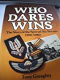 Who dares win: The story of the Special Air Service, 1950-1980