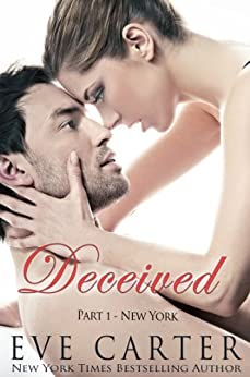 Deceived - Part 1 New York (Deceived series) by [Carter, Eve]