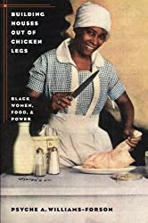 Building Houses out of Chicken Legs: Black Women, Food, and Power