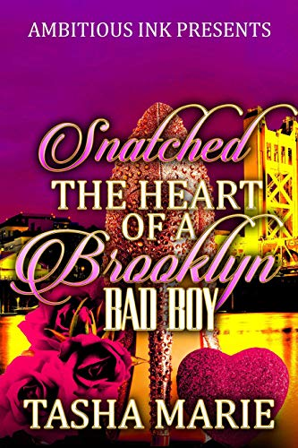 Snatched the Heart of a Brooklyn Bad Boy: A Stand-alone