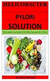 Helicobacter Pylori Solution: The Complete Cure