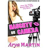 Naughty on Camera: How My Sissy Roommate Paid His Rent (Femdom Feminization Exhibitionism Bi)