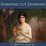 Diamond Cut Diamond | F. Britten Austin