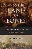 Into the Land of Bones, Frank L. Holt, 0520245539