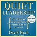 Quiet Leadership: Six Steps to Transforming Performance at Work Hörbuch von David Rock Gesprochen von: Pete Larkin