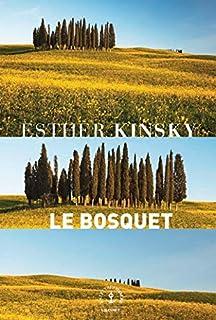 Le bosquet, Kinsky, Ester