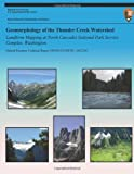Geomorphology of the Thunder Creek Watershed Landform Mapping at North Cascades National Park Service Complex, Washington, National Park National Park Service, 1492914037
