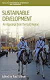 img - for Sustainable Development: An Appraisal from the Gulf Region (Environmental Anthropology and Ethnobiology) book / textbook / text book