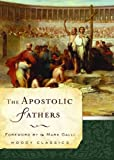 The Apostolic Fathers, Moody Publishing Staff, 0802456596