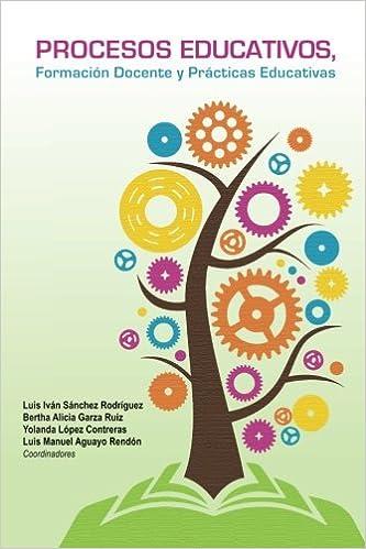 Procesos educativos, formación docente y prácticas educativas (Spanish Edition): Sánchez, Garza, López, Aguayo: 9781506502731: Amazon.com: Books