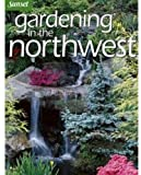 Gardening in the Northwest, Oxmoor House Staff, 0376035285