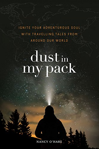 Amazon dust in my pack ignite your adventurous soul with dust in my pack ignite your adventurous soul with travelling tales from around our world fandeluxe Images