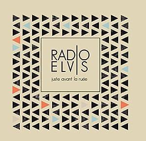 vignette de 'Juste avant la ruée (Radio Elvis)'