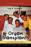 img - for Organ Transplants: A Survival Guide for the Entire Family (It Happened to Me) book / textbook / text book