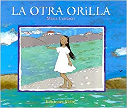 La otra orilla/ The other side (Spanish Edition) (Spanish) Hardcover – September 1, 2007