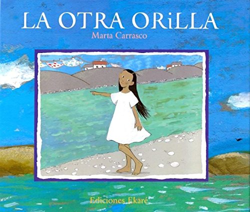 La otra orilla/ The other side (Spanish Edition) (Spanish) Hardcover – September 1, 2007
