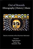 img - for Out of Bounds: Ethnography, History, Music (Harvard Publications in Music) book / textbook / text book