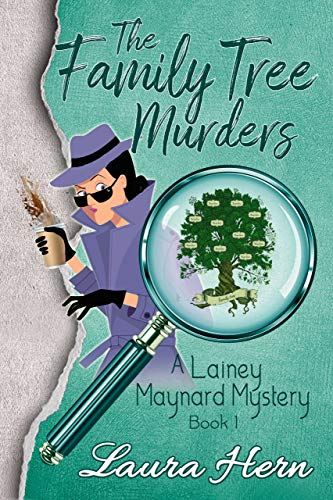 The Family Tree Murders (The Lainey Maynard Mystery Series Book 1) by [Hern, Laura]
