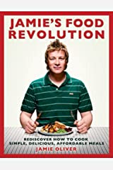 Jamie's Food Revolution: Rediscover How to Cook Simple, Delicious, Affordable Meals Hardcover