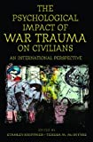 The Psychological Impact of War Trauma on Civilians, , 027597202X