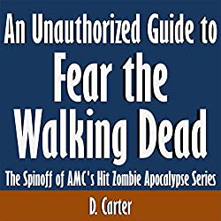 An Unauthorized Guide to Fear the Walking Dead