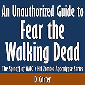 An Unauthorized Guide to Fear the Walking Dead Audiobook