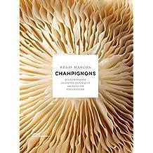 Champignons: 65 champignons, 140 gestes techniques,