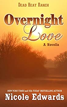 Overnight Love (Dead Heat Ranch Book 3) by [Edwards, Nicole]